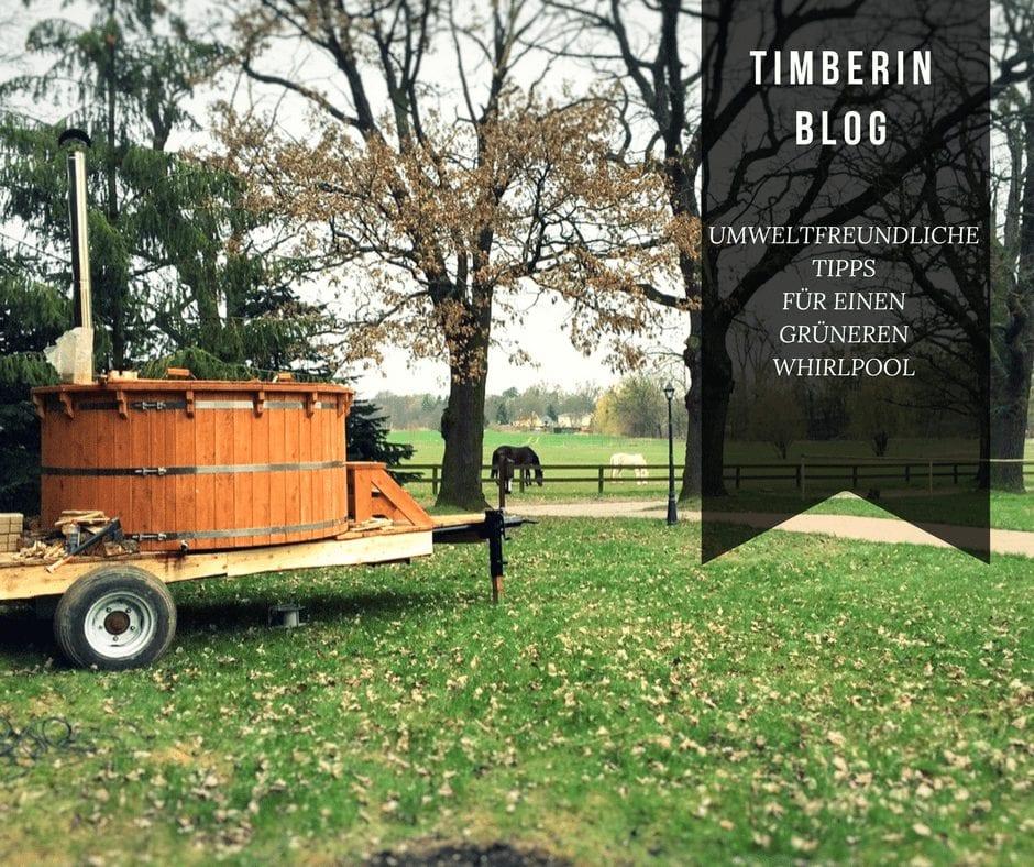 UMWELTFREUNDLICHE TIPPS FÜR EINEN GRÜNEREN WHIRLPOOL TimberIN